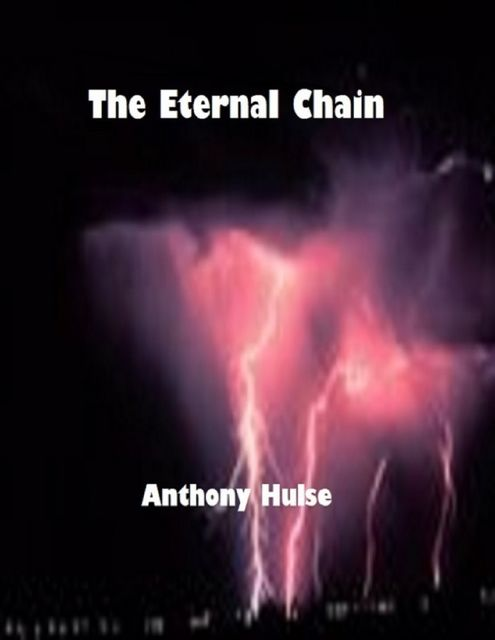 The Eternal Chain, Anthony Hulse