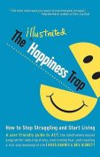 The Illustrated Happiness Trap, Bev Aisbett, Russ Harris