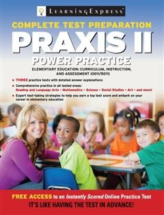 Praxis II: Elementary Education: Curriculum, Instruction and Assessment, LearningExpress LLC