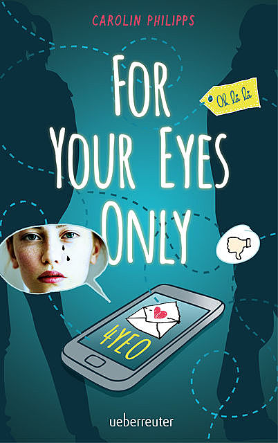 For Your Eyes Only – 4YEO, Carolin Philipps