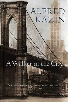 A Walker in the City, Alfred Kazin