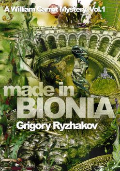 Made In Bionia, Grigory Ryzhakov