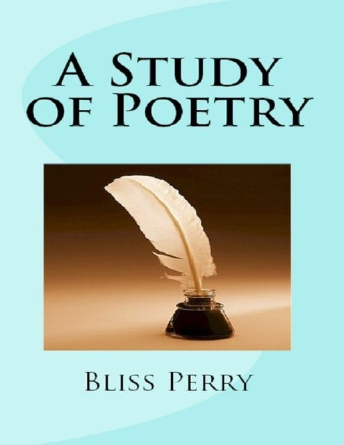 A Study of Poetry, Bliss Perry