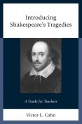 Introducing Shakespeare's Tragedies, Victor Cahn