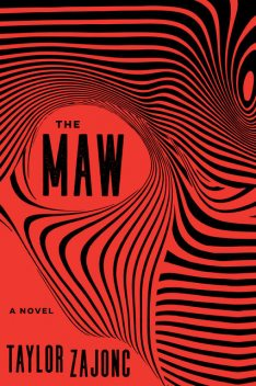 The Maw, Taylor Zajonc
