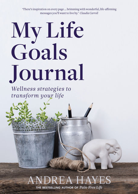 My Life Goals Journal, Andrea Hayes
