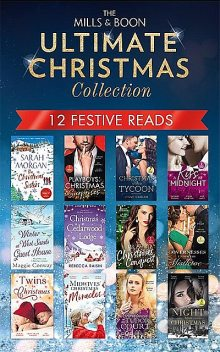 The Mills & Boon Ultimate Christmas Collection, Kat Cantrell, Lynne Graham, Maisey Yates, Michelle Smart, Catherine Mann, Sharon Kendrick, Tina Beckett, Scarlet Wilson, Louisa George, Rebecca Raisin