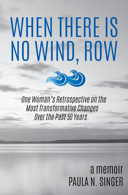 When There Is No Wind, Row, Paula N. Singer