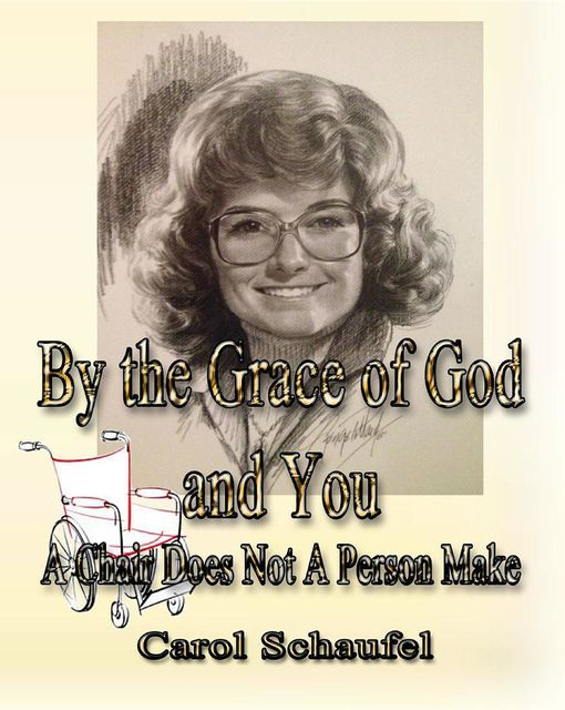 By the Grace of God and You, Carol Schaufel