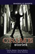 Crime Stories Shade Shorts 2.0, Anne Rooney, David Belbin, Penny Bates, Alan Durant