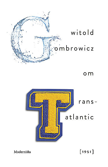 Om Trans-Atlantic, Witold Gombrowicz