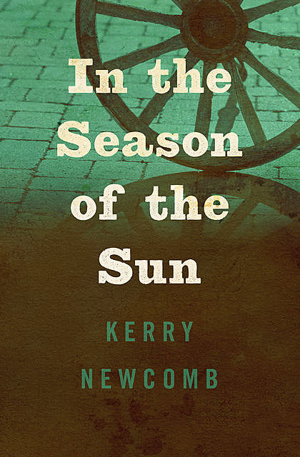 In the Season of the Sun, Kerry Newcomb