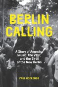 Berlin Calling, Paul Hockenos
