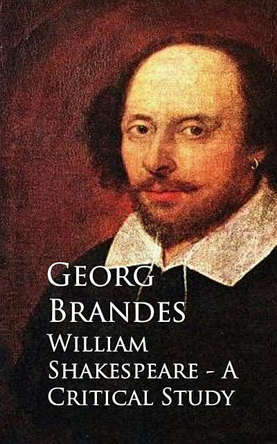 William Shakespeare – A Critical Study, Georg Brandes