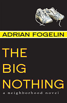 The Big Nothing, Adrian Fogelin