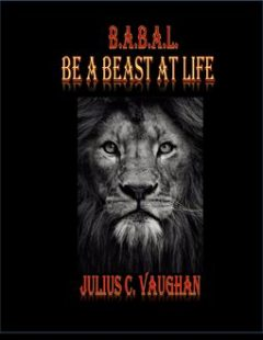 Be a Beast At Life, Julius Vaughan