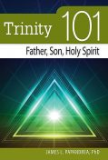 Trinity 101, James L.Papandrea