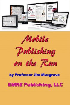 Mobile Publishing on the Run, Jim Musgrave