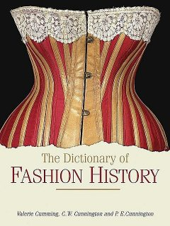 The Dictionary of Fashion History, Valerie Cumming