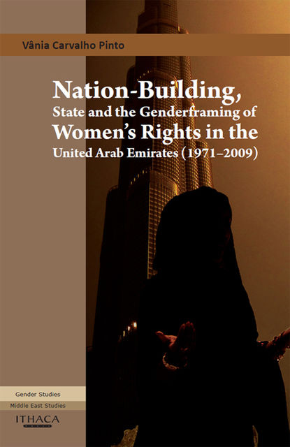 Nation-Building, State and the Genderframing of Women's Rights in the United Arab Emirates, Vania Carvalho Pinto
