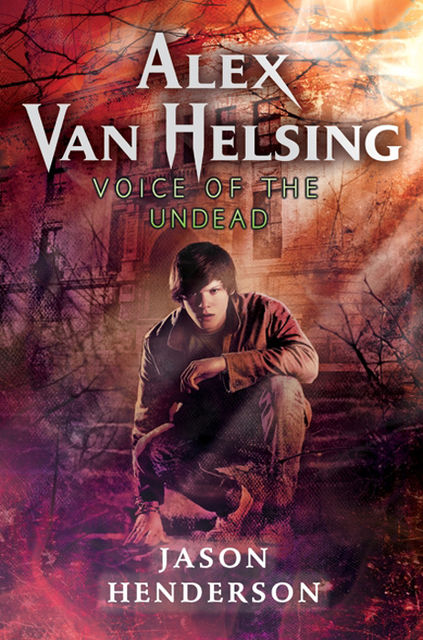 Alex Van Helsing: Voice of the Undead, Jason Henderson