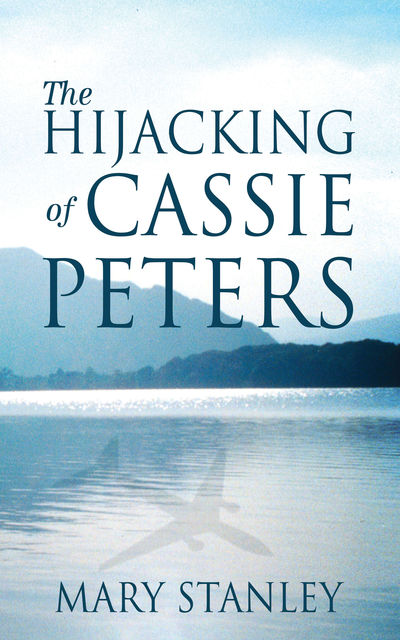 The Hijacking of Cassie Peters, Mary Stanley