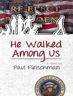 He Walked Among Us, Paul Fleischman