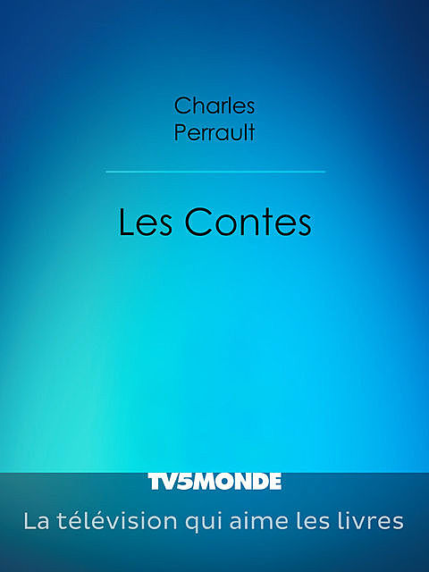 Les Contes, Charles Perrault