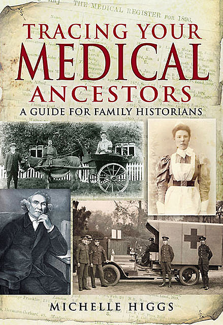 Tracing Your Medical Ancestors, Michelle Higgs