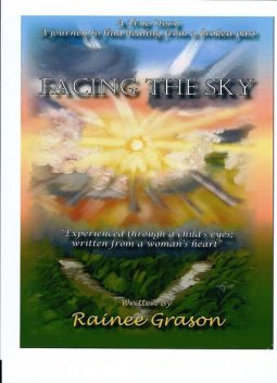 Facing the Sky, Rainee Grason