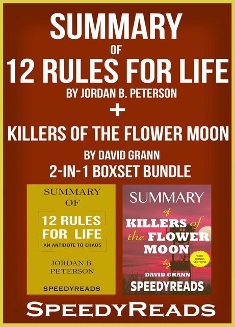 Summary of 12 Rules for Life: Ana Antidote to Chaos by Jordan B. Peterson + Summary of Killers of the Flower Moon by David Grann 2-in-1 Boxset Bundle, Speedy Reads