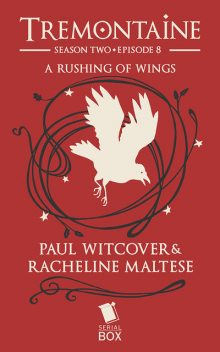 A Rushing of Wings, Ellen Kushner, Tessa Gratton, Paul Witcover, Mary Anne Mohanraj, Alaya Dawn Johnson, Racheline Maltese
