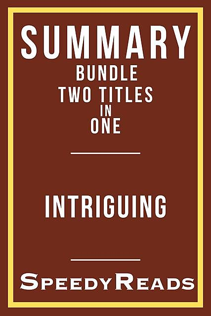Summary Bundle Two Titles in One – Intriguing – Summary of Tara Westover's Educated and Summary of EL James' Fifty Shades of Grey, SpeedyReads