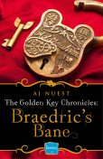 Braedric's Bane: HarperImpulse Fantasy Romance (A Serial Novella) (Golden Key Chronicles, Book 4), AJ Nuest