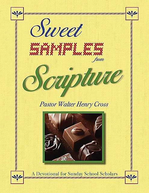 Sweet Samples from Scripture, Walter Henry Cross