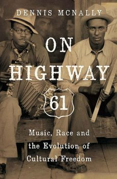 On Highway 61, Dennis McNally