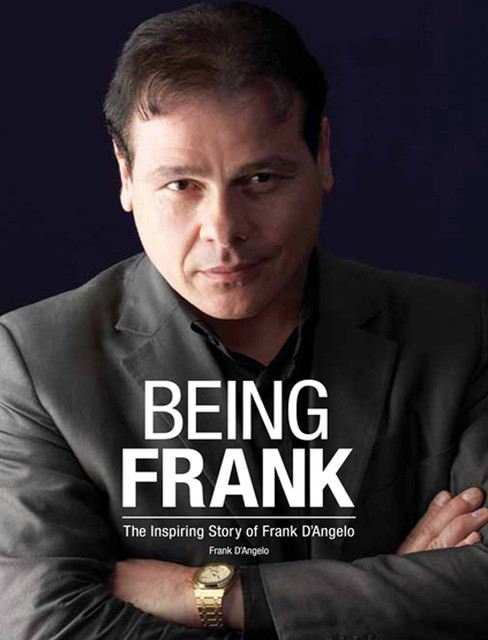 Being Frank: The Inspiring Story of Frank D'Angelo, Frank D'Angelo