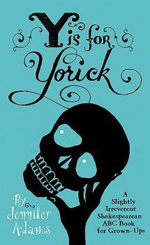 Y is for Yorick, Jennifer Adams