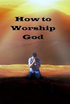 How to Worship God, e-AudioProductions. com