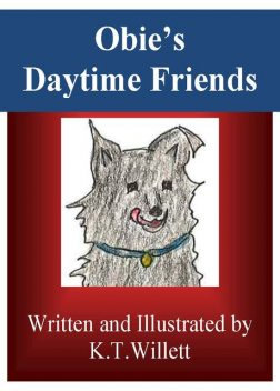Obie's Daytime Friends, K.T.Willett
