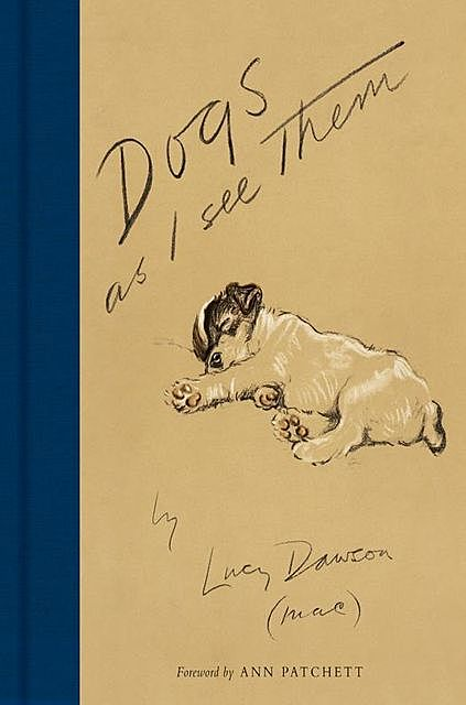 Dogs As I See Them, Lucy Dawson