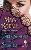 Three Schemes and a Scandal, Maya Rodale
