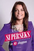 Superseks in 10 stappen, Goedele Liekens