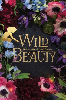 Wild Beauty, Anna-Marie McLemore