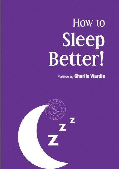 How to Sleep Better, Charlie Wardle