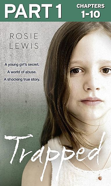 Trapped: Part 1 of 3, Rosie Lewis