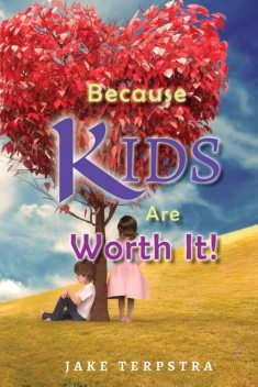 Because KIDS Are Worth It, JAKE TERPSTRA