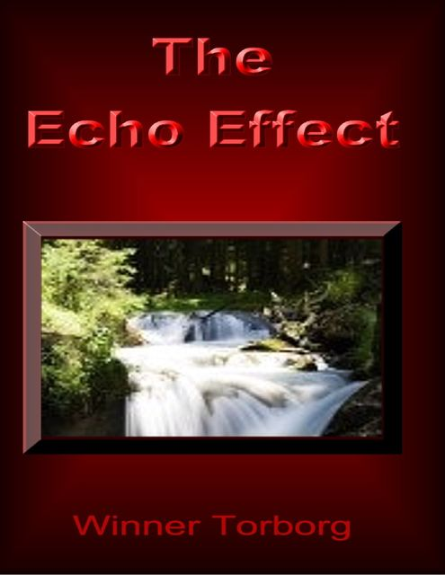 The Echo Effect: They Will Come Back on You, Winner Torborg