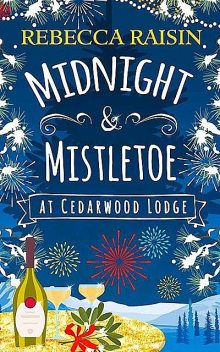 Midnight and Mistletoe at Cedarwood Lodge, Rebecca Raisin