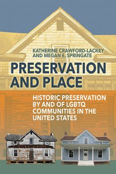 Preservation and Place, Katherine Crawford-Lackey, Megan E. Springate
